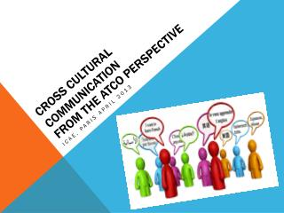 Cross cultural communication  from the  Atco  perspective