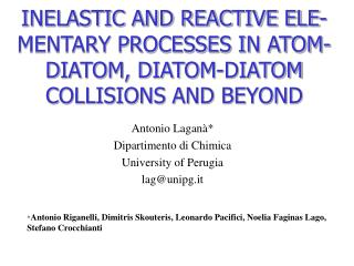 INELASTIC AND REACTIVE ELE-MENTARY PROCESSES IN ATOM- DIATOM, DIATOM-DIATOM COLLISIONS AND BEYOND