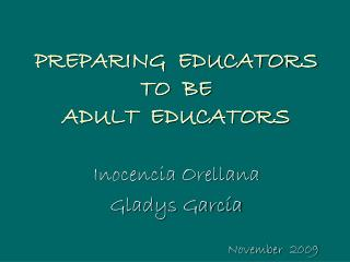PREPARING  EDUCATORS  TO  BE   ADULT  EDUCATORS