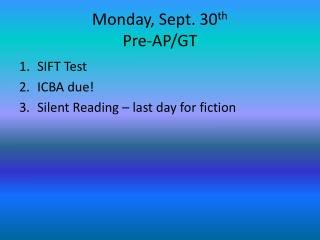 Monday, Sept. 30 th Pre-AP/GT