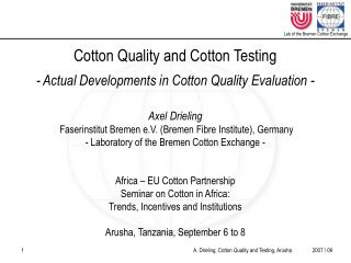 Cotton Quality and Cotton Testing - Actual Developments in Cotton Quality Evaluation -