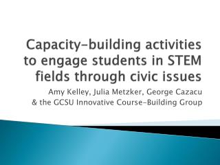 Capacity-building activities to engage students in STEM fields through civic issues