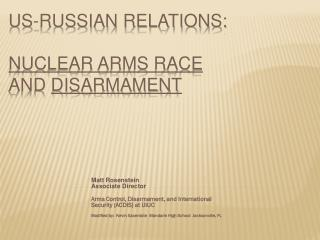 US-Russian Relations:  Nuclear Arms Race and  Disarmament