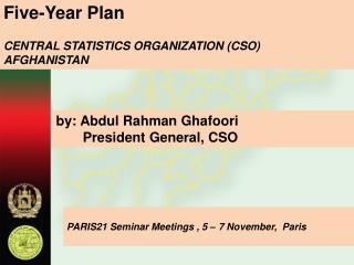 Five-Year Plan  CENTRAL STATISTICS ORGANIZATION (CSO) AFGHANISTAN