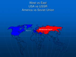 West vs East USA vs USSR America vs Soviet Union