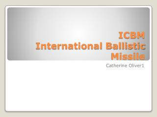 ICBM International Ballistic Missile