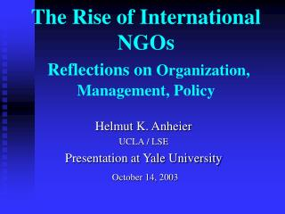 The Rise of International NGOs Reflections on  Organization,  Management, Policy