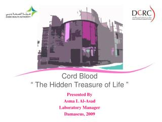 "Cord Blood "" The Hidden Treasure of Life """