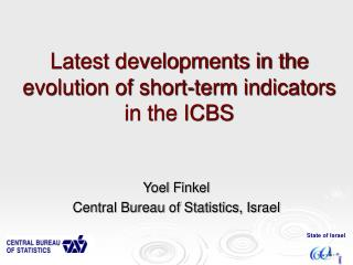 Latest developments in the evolution of short-term indicators in the ICBS