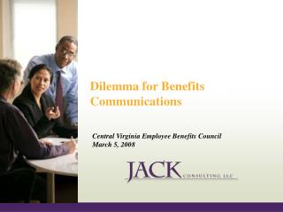 Dilemma for Benefits Communications