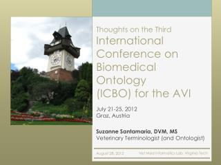Thoughts on the Third International Conference on Biomedical Ontology (ICBO) for the AVI