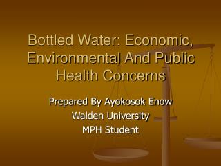 Bottled Water: Economic, Environmental And Public Health Concerns