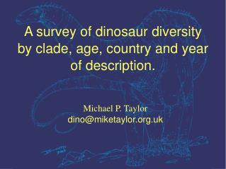 A survey of dinosaur diversity by clade, age, country and year of description.