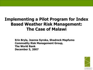 Implementing a Pilot Program for Index Based Weather Risk Management:  The Case of Malawi