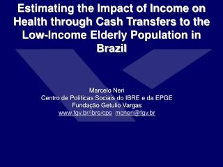 Estimating the Impact of Income on Health through Cash Transfers to the