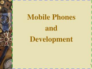 Mobile Phones  and  Development