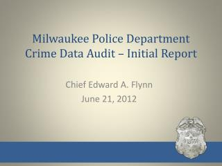 Milwaukee Police Department Crime Data Audit – Initial Report