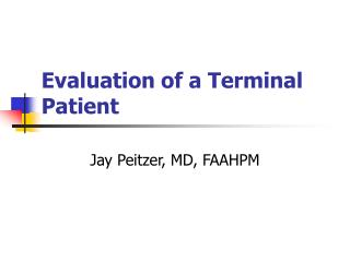 Evaluation of a Terminal Patient
