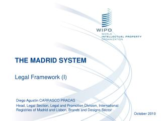 THE MADRID SYSTEM Legal Framework (I)