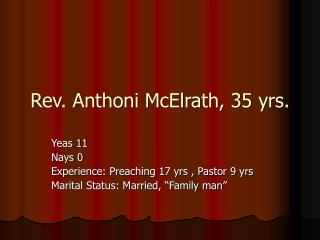 Rev. Anthoni McElrath, 35 yrs.