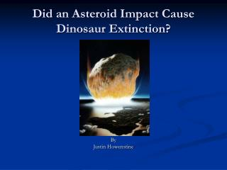 Did an Asteroid Impact Cause Dinosaur Extinction?