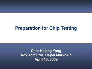Preparation for Chip Testing