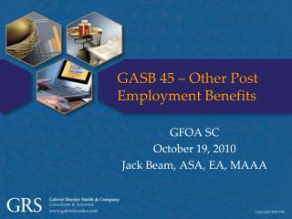 GASB 45 – Other Post Employment Benefits