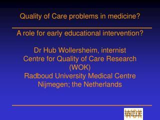 Quality of Care (QoC)   problems in medicine?