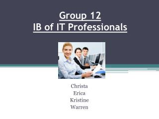 Group 12 IB of IT Professionals