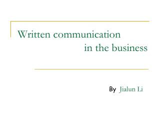 Written communication                          in the business