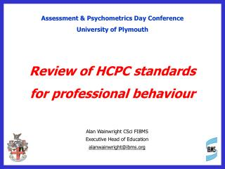 Assessment & Psychometrics Day Conference University of Plymouth Review of HCPC standards