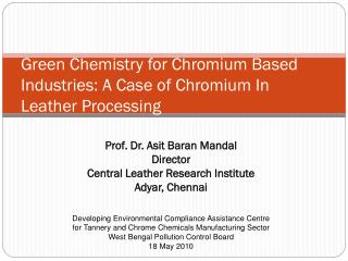 Green Chemistry for Chromium Based Industries: A Case of Chromium In Leather Processing