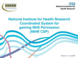 National Institute for Health Research Coordinated System for  gaining NHS Permission  NIHR CSP