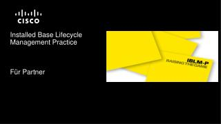 Installed Base Lifecycle Management Practice F ür  Partner