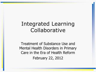 Integrated Learning Collaborative