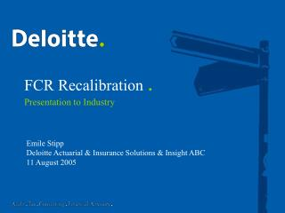FCR Recalibration  . Presentation to Industry