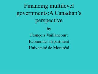 Financing multilevel governments:A Canadian's perspective