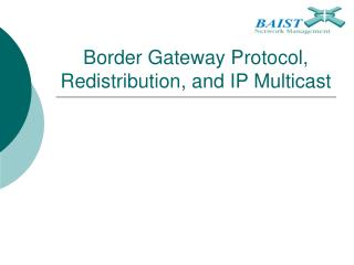 Border Gateway Protocol, Redistribution, and IP Multicast