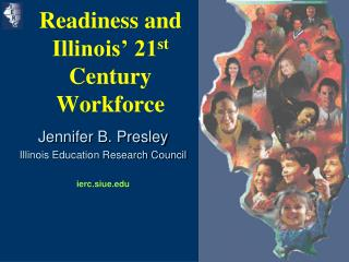 Readiness and Illinois' 21 st Century Workforce