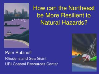 How can the Northeast be More Resilient to Natural Hazards?