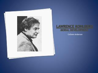 Lawrence Kohlberg Moral Development