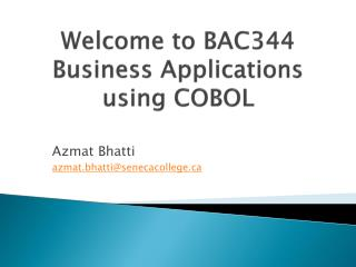 Welcome to BAC344 Business Applications using COBOL
