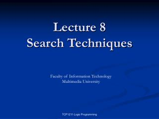 Lecture 8 Search Techniques