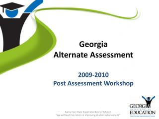 Georgia  Alternate Assessment  2009-2010 Post Assessment Workshop