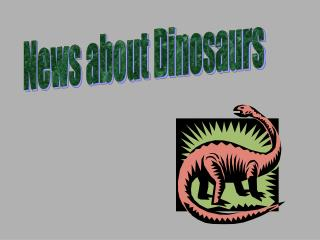 News about Dinosaurs