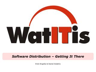 Software Distribution – Getting It There