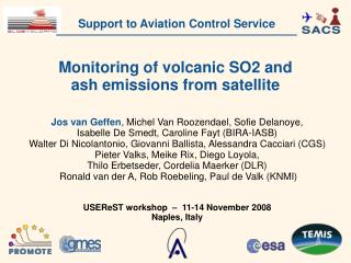 Monitoring of volcanic SO2 and ash emissions from satellite