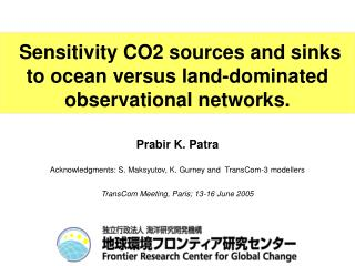 Sensitivity CO2 sources and sinks to ocean versus land-dominated observational networks.