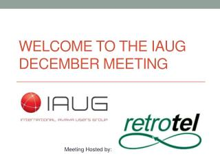 Welcome to the IAUG December Meeting