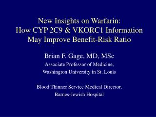 New Insights on Warfarin:  How CYP 2C9 & VKORC1 Information May Improve Benefit-Risk Ratio